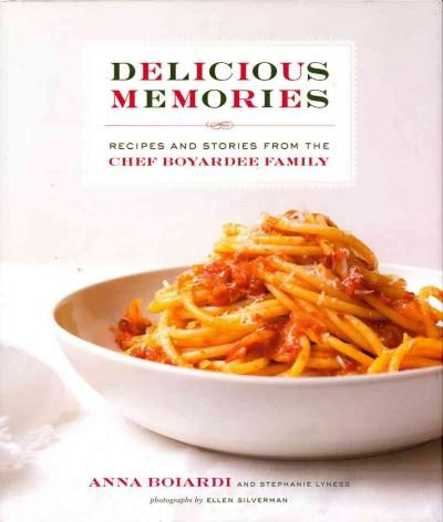 Delicious Memories: Recipes and Stories from the Chef Boyardee Family (Hardcover) - Thumbnail 0
