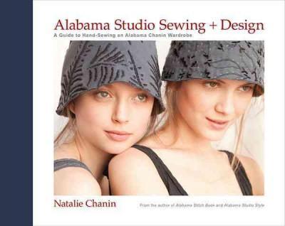 Alabama Studio Sewing + Design: A Guide to Hand-sewing an Alabama Chanin Wardrobe (Hardcover)