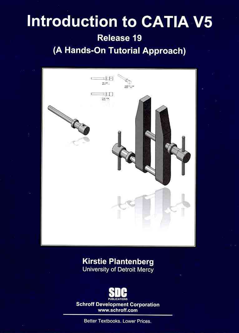 Introduction to CATIA V5 Release 19: (A Hands-on Tutorial Approach) (Paperback)