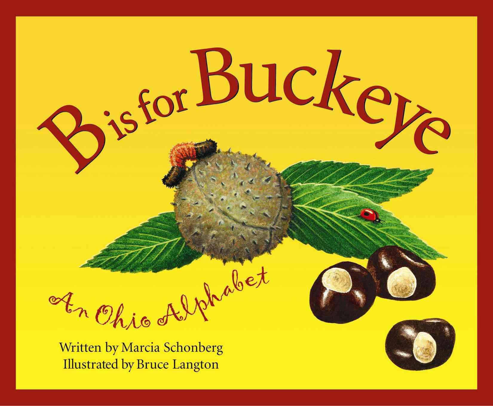 B Is for Buckeye: An Ohio Alphabet (Hardcover)