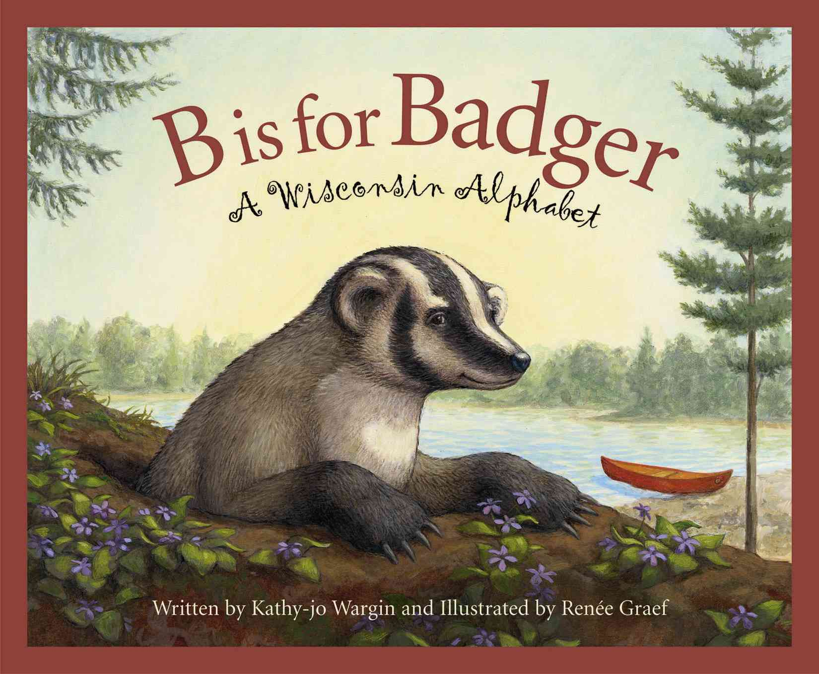 B Is for Badger: A Wisconsin Alphabet (Hardcover)