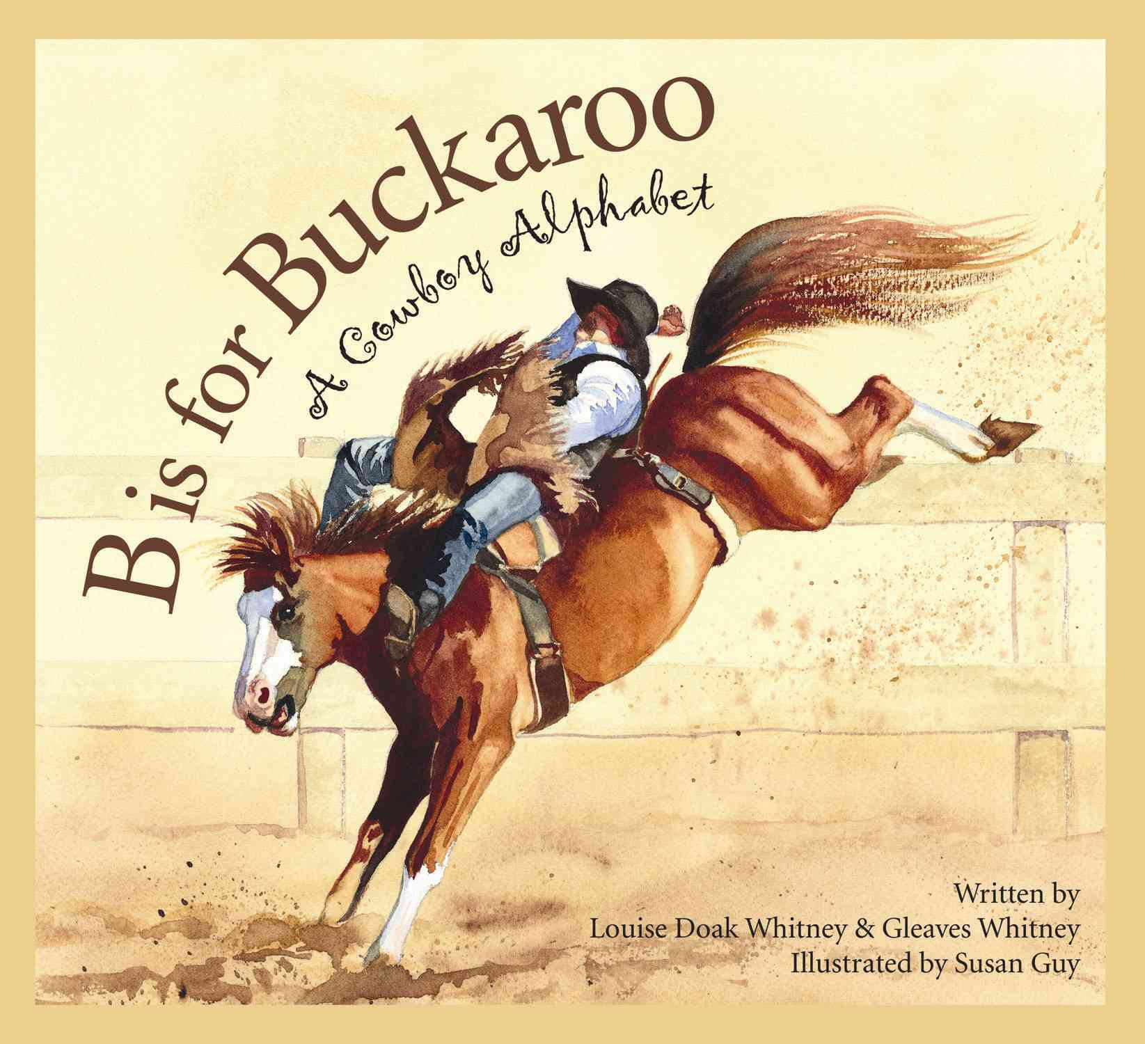B Is for Bookaroo: A Cowboy Alphabet (Paperback)