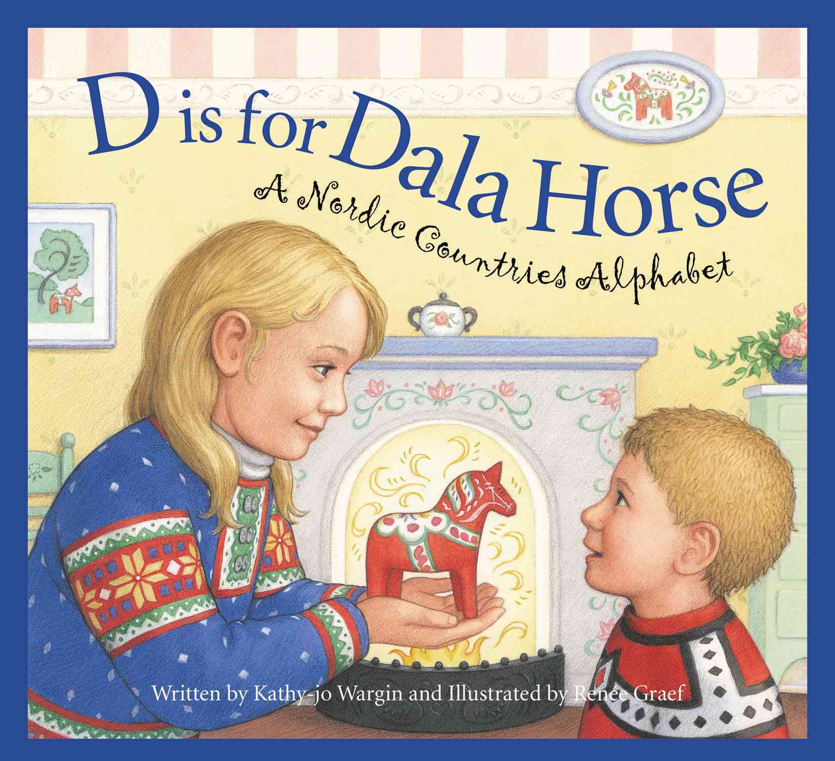 D is for Dala Horse: A Nordic Countries Alphabet (Hardcover)