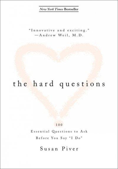 """The Hard Questions: The 100 Questions to Ask Before You Say """"I Do"""" (Paperback)"""