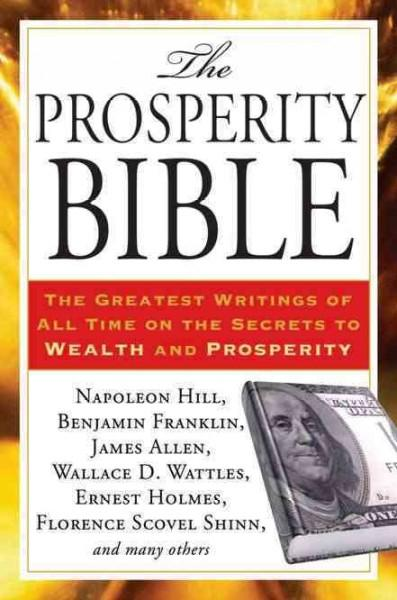 The Prosperity Bible: The Greatest Writings of All Time on the Secrets to Wealth and Prosperity (Paperback)
