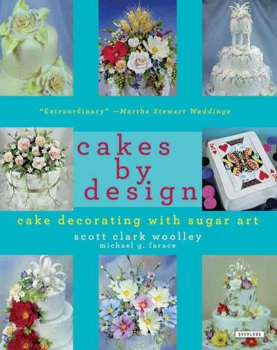 Cakes by Design: The Magical World of Sugar Art (Paperback)