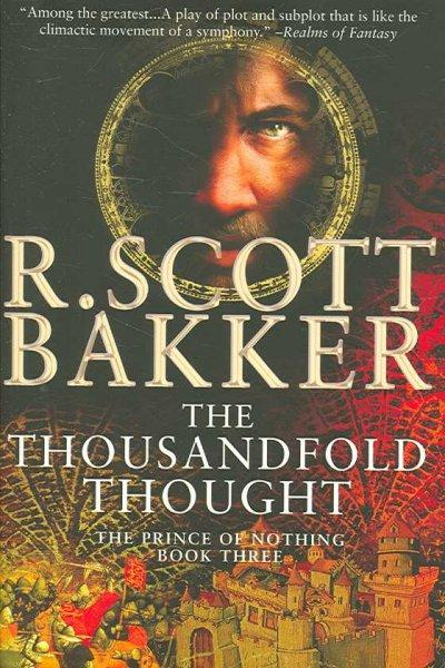 The Thousandfold Thought: The Prince of Nothing : book 3 (Paperback)