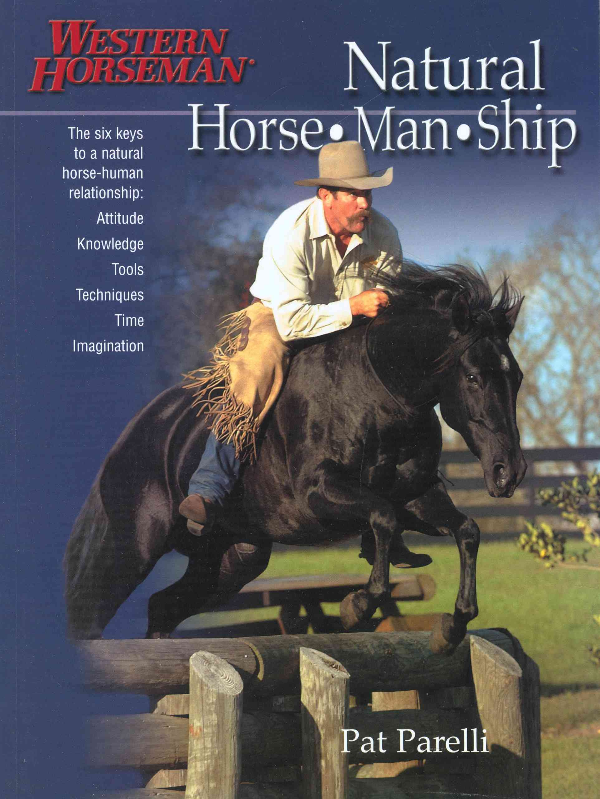 Natural Horse-man-ship: Six Keys to a Natural Horse-human Relationship (Paperback)