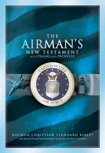 The Airman's Bible : United States Air Force: Holman Christian Standard Bible, Airman's Bible, Blue, Bonded Leath... (Paperback)