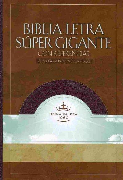 Santa Biblia / Holy Bible: Antiguo y nuevo testamento, Version Reina-Valera 1960, Letra super Gigante Con Referen... (Paperback)