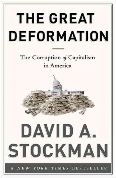 The Great Deformation: The Corruption of Capitalism in America (Hardcover)