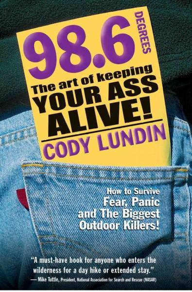 98.6 Degrees: The Art of Keeping Your Ass Alive (Paperback)