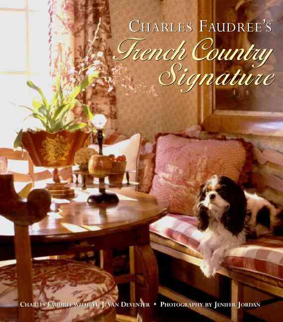 Charles Faudree's French Country Signature (Hardcover)