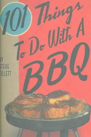 101 Things To Do With A BBQ (Spiral bound)