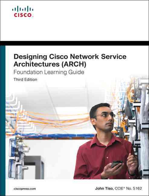 Designing Cisco Network Service Architectures (Arch) Foundation Learning Guide (Hardcover)
