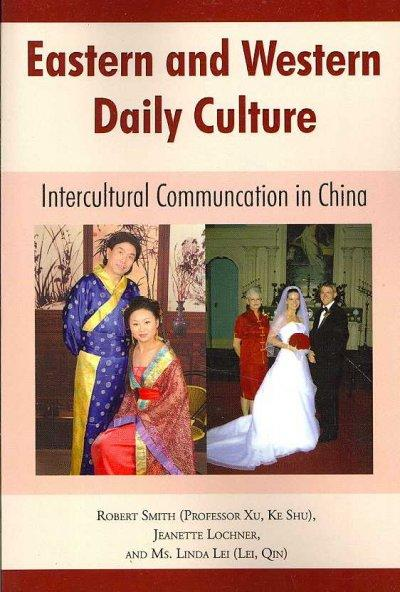Eastern and Western Daily Culture: Intercultural Communication in China (Paperback)