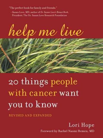 Help Me Live: 20 Things People With Cancer Want You to Know (Paperback)