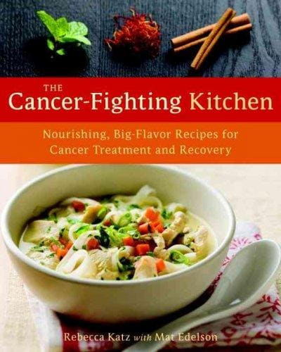The Cancer-Fighting Kitchen: Nourishing, Big-Flavor Recipes for Cancer Treatment and Recovery (Hardcover)