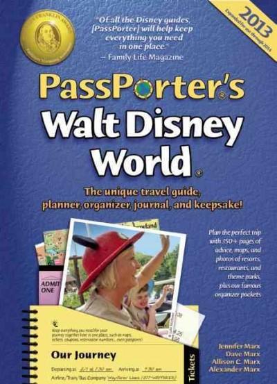 Passporter's Walt Disney World 2013: The Unique Travel Guide, Planner, Organizer, Journal, and Keepsake!, Expaned... (Paperback)