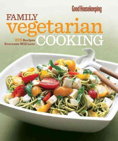 Family Vegetarian Cooking: 225 Recipes Everyone Will Love (Hardcover)