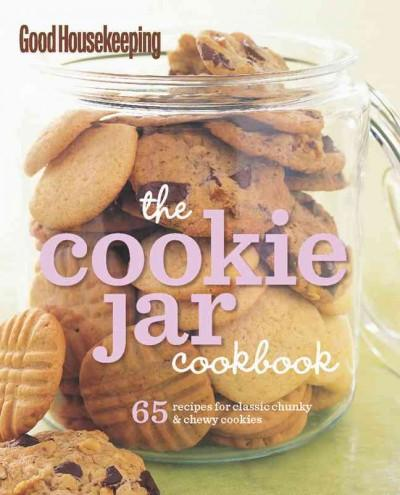 Good Housekeeping The Cookie Jar Cookbook: 65 Recipes for Classic, Chunky & Chewy Cookies (Hardcover)