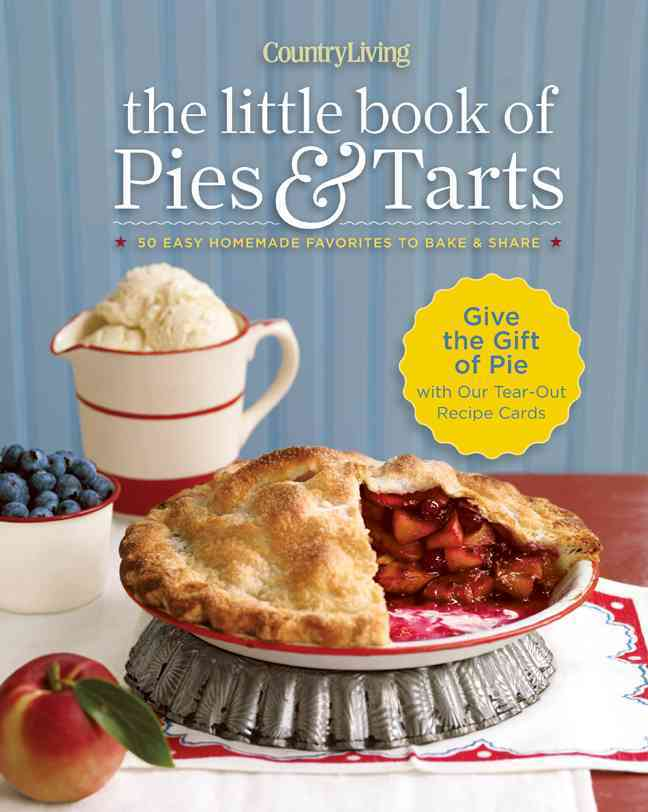 Country Living The Little Book of Pies & Tarts: 50 Easy Homemade Favorites to Bake & Share (Spiral bound)
