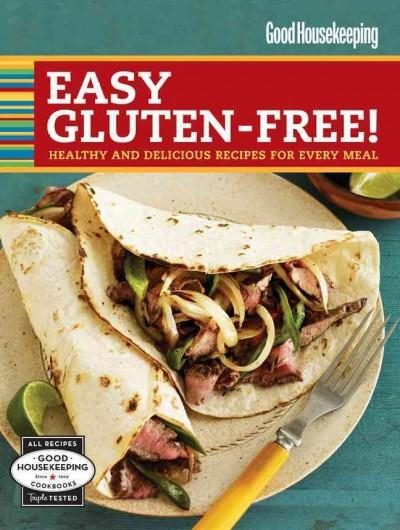 Good Housekeeping Easy Gluten-Free!: Healthy & Delicious Recipes for Every Meal (Hardcover)
