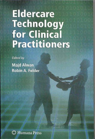 Eldercare Technology For Clinical Practitioners (Hardcover)