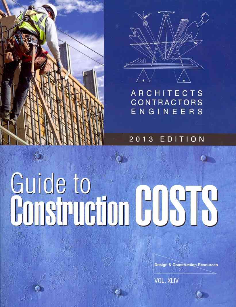 Architects Contractors Engineers Guide to Construction Costs, 2013 (Paperback)