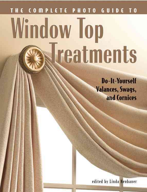 Complete Photo Guide to Window-top Treatments