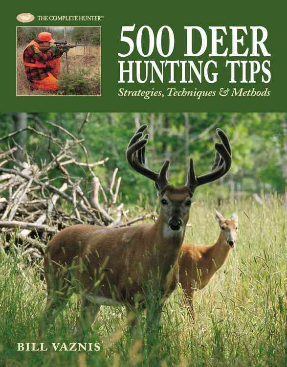 500 Deer Hunting Tips: Strategies, Techniques & Methods (Hardcover) - Thumbnail 0