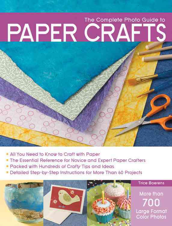 The Complete Photo Guide to Paper Crafts (Paperback)