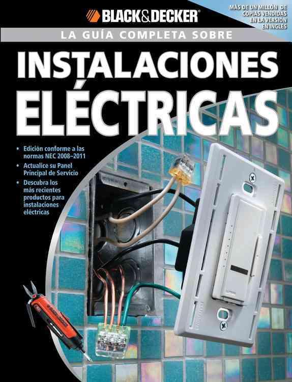 La Guia Completa sobre Instalaciones Electricas/ The Complete Guide to Wiring: Edicion Revisada Conforme a Las No... (Paperback)