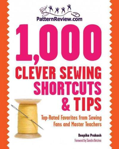 PatternReview.com 1,000 Clever Sewing Shortcuts and Tips: Top-Rated Favorites from Sewing Fans and Master Teachers (Paperback)