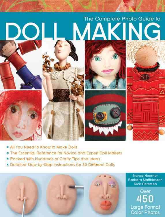 The Complete Photo Guide to Doll Making (Paperback)
