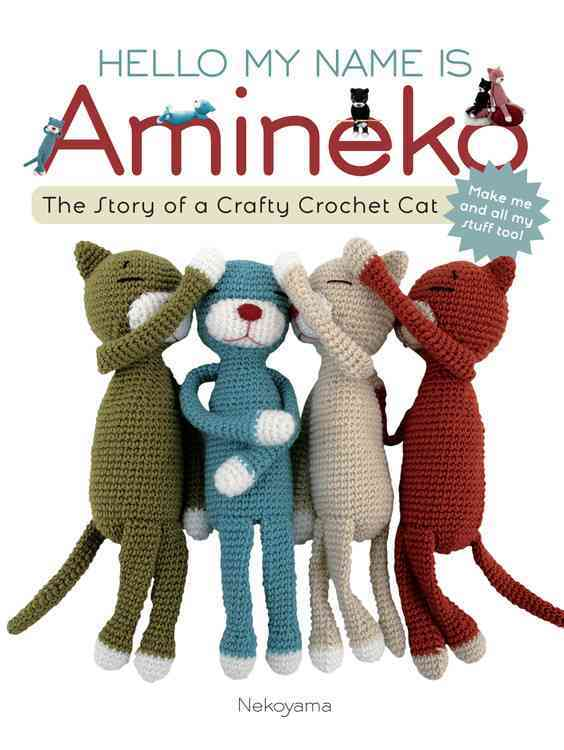 Hello My Name is Amineko: The Story of a Crafty Crochet Cat (Paperback)