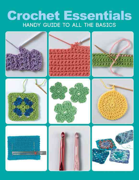 Crochet Essentials: Handy Guide to All the Basics (Paperback)