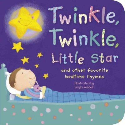 Twinkle, Twinkle, Little Star: And Other Favorite Nursery Rhymes (Board book)
