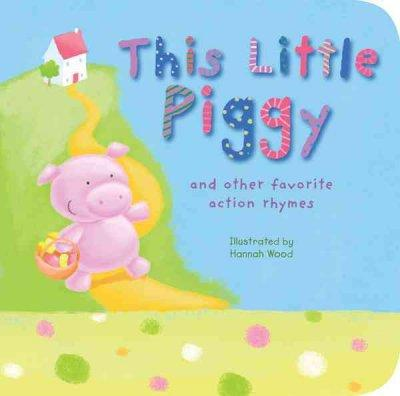 This Little Piggy: And Other Favorite Action Rhymes (Board book)