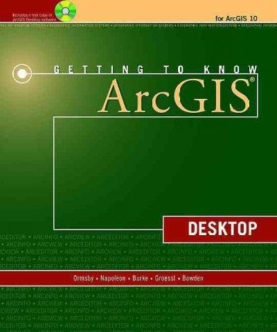 Getting to Know ArcGIS: Desktop