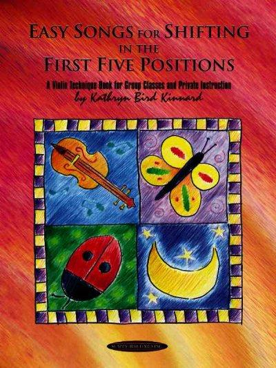 Easy Songs for Shifting in the First Five Positions: A Violin Technique Book for Group Classes and Private Instru... (Paperback)
