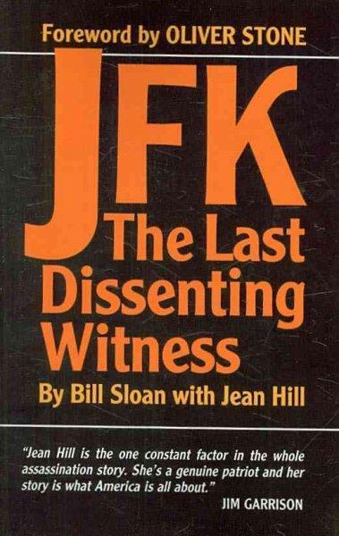 JFK: The Last Dissenting Witness (Paperback)