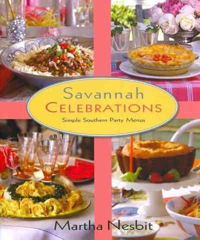 Savannah Celebrations: Simple Southern Party Menus (Hardcover)