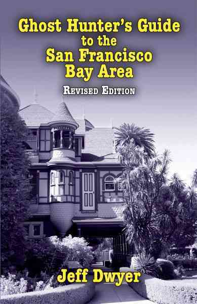 Ghost Hunter's Guide to the San Francisco Bay Area (Paperback)