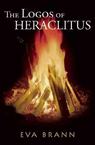 The Logos of Heraclitus: The First Philosopher of the West on Its Most Interesting Term (Paperback)
