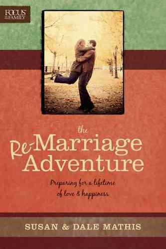 The Re-Marriage Adventure: Preparing for a Lifetime of Love & Happiness (Paperback)