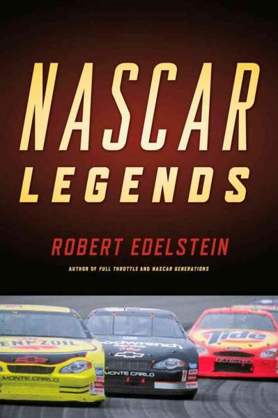 NASCAR Legends: Memorable Men, Moments, and Machines in Racing History (Hardcover)