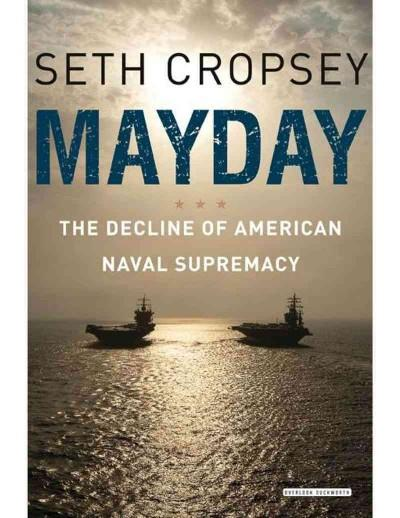 Mayday: The Decline of American Naval Supremacy (Hardcover)