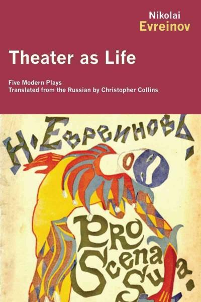 Theater As Life: Five Modern Plays (Paperback)
