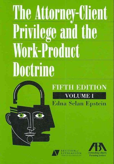 Attorney-Client Privilege and the Work-Product Doctrine (Paperback)